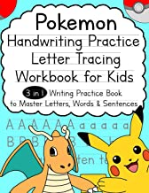 Pokemon Handwriting Practice Letter Tracing Workbook for Kids: 3-in-1 Writing Practice Book to Master Letters, Words & Sentences