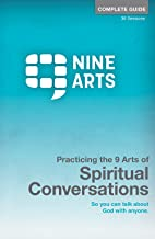 Practicing the 9 Arts of Spiritual Conversations: Complete Guide