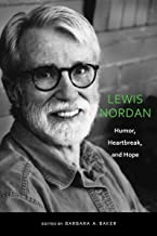 Lewis Nordan: Humor, Heartbreak, and Hope
