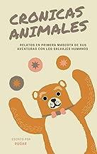 Crónicas Animales: Relatos silvestres y urbanos de menudas criaturas (Spanish Edition)