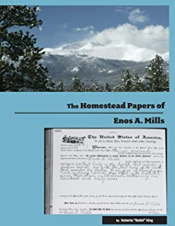 The Homestead Papers of Enos A. Mills