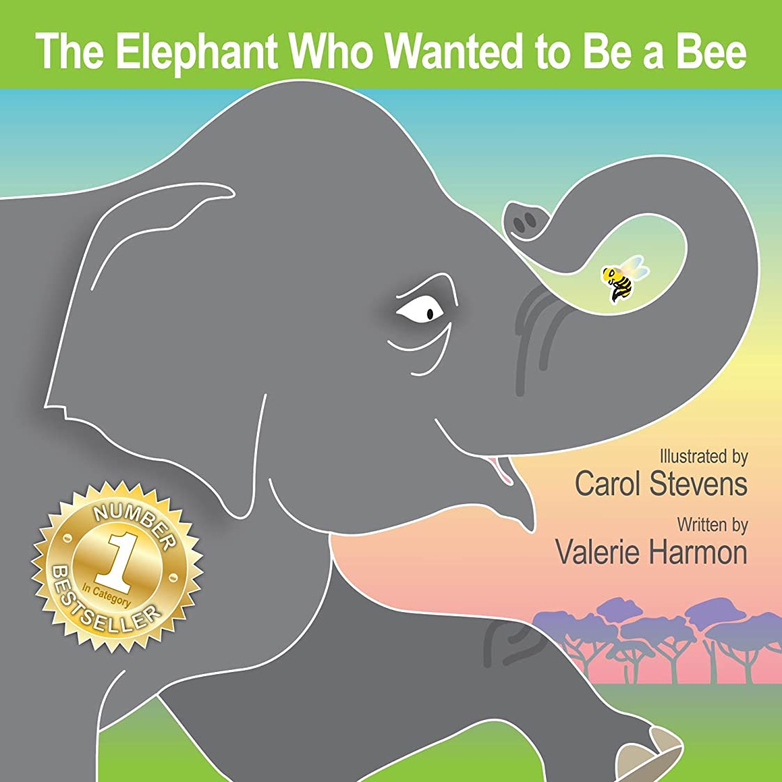 パパ中止します耐えるThe Elephant Who Wanted to Be a Bee: A Children's Picture Book on Not Giving Up (Wantstobe) (English Edition)