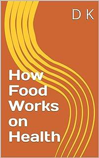 How Food Works on Health (English Edition)
