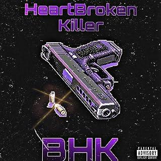HeartBroken Killer [Explicit]