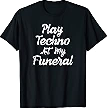 Funny Play Techno At My Funeral Classic T-Shirt