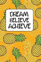 DREAM, BELIEVE, ACHIEVE JOURNAL PINEAPPLE THEME