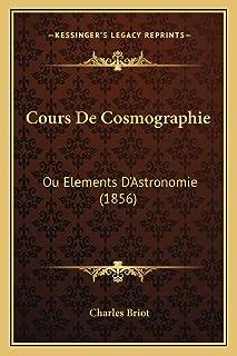 Cours De Cosmographie: Ou Elements D'Astronomie (1856)