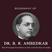 Biography Of Dr. B. R. Ambedkar: The Principal Architect Of The Constitution Of India