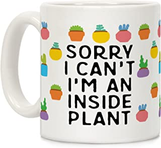 6ae57d2d245 LookHUMAN Sorry I Can't I'm An Inside Plant White 11 Ounce Ceramic