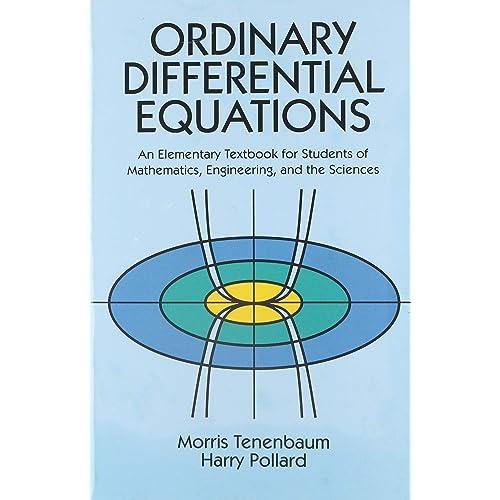 Ordinary Differential Equations Dover Books On Mathematics Tenenbaum Morris Pollard Harry 9780486649405 Amazon Com Books