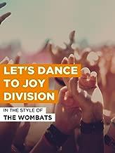 Let's Dance To Joy Division