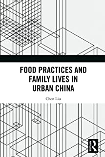 Food Practices and Family Lives in Urban China
