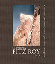 Climbing Fitz Roy: Reflections on the Lost Photos of the Third Ascent
