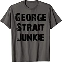 Love Junkie and George T Shirts Strait Country Music Gift T-Shirt