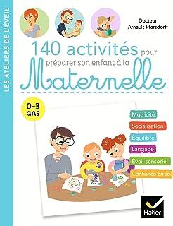 140 jeux d'éveil pour préparer son enfant à la Maternelle (Les ateliers de l'éveil)