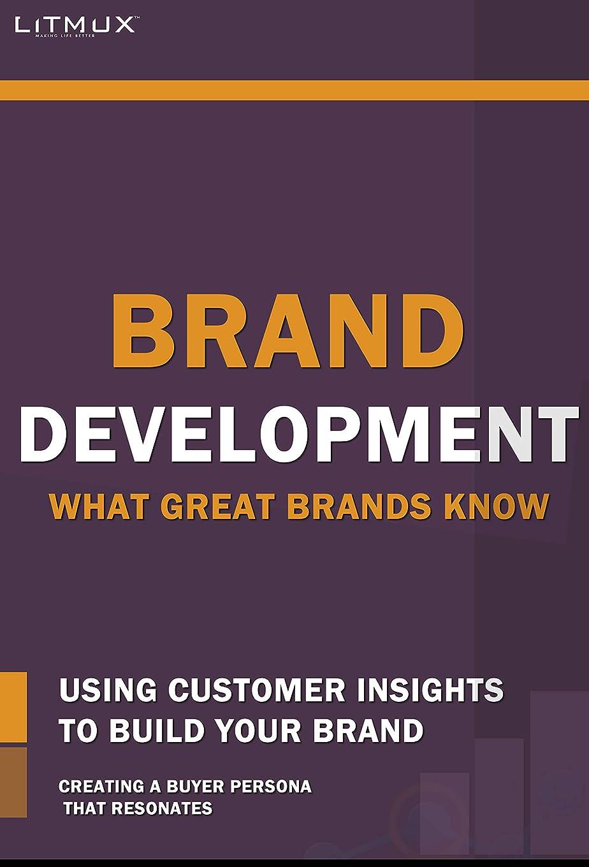 男葉を集める夜明けBrand Development: What Great Brands Know. Using Customer Insights To Build Your Brand, Creating A Buyer Persona That Resonates (English Edition)