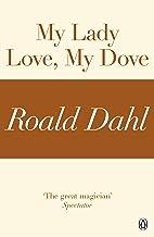 My Lady Love, My Dove (A Roald Dahl Short Story) (English Edition)
