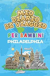 Mio Diario Di Viaggio Per Bambini Philadelphia: 6x9 Diario di viaggio e di appunti per bambini I Completa e disegna I Con ...
