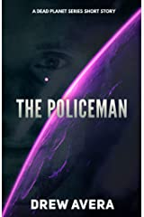 The Policeman: A Dead Planet Short Story (The Dead Planet Series) Kindle Edition
