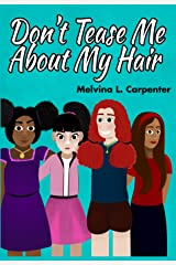 """""""Don't Tease Me About My Hair!"""" Kindle Edition"""