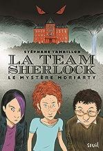 La Team Sherlock - tome 1 Le mystère Moriarty (1)