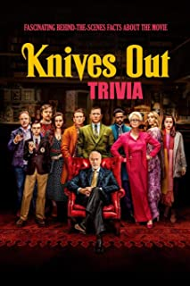 Knives Out Trivia: Fascinating Behind-The-Scenes Facts About The Movie: Knives Out Quiz Game Book