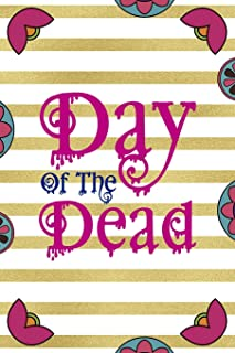 Day Of The Dead: Day Of The Death Notebook Journal Composition Blank Lined Diary Notepad 120 Pages Paperback Stripes