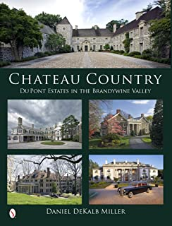 Chateau Country: Du Pont Estates in the Brandywine Valley