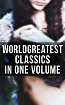 World's Greatest Classics in One Volume: Les Misérables, Hamlet, Jane Eyre, Ulysses, War and Peace, Art of War, Faust, Don...