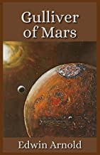 Gulliver of Mars: Illustrated