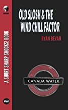Old Slosh & The Wind Chill Factor (Short Sharp Shocks! Book 61)