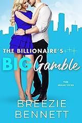 The Billionaire's Big Gamble (The Miami Vices Book 2) Kindle Edition