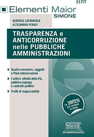 Trasparenza e Anticorruzione nelle Pubbliche Amministrazioni: • Quadro normativo, soggetti e Piani anticorruzione• I settori: attività della P.A., pubblico ... pubblici• Profili di responsabilità