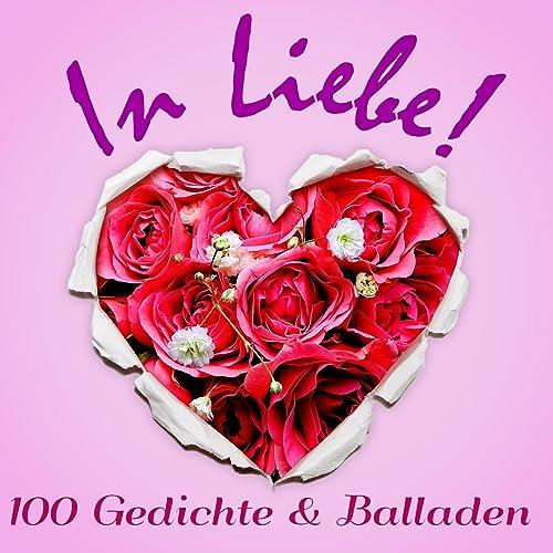 In Liebe 100 Gedichte Und Balladen Poesie Und Lyrik