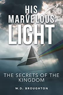 His Marvelous Light: The Secrets of the Kingdom (English Edition)