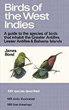Birds of the West Indies a Guide to the Species of Birds That Inhabit the Greater Antilles, Lesser Antilles and Bahama Islands