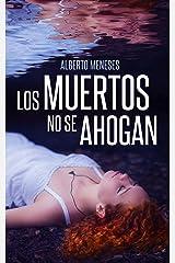 Los muertos no se ahogan (Roberto Fuentes nº 1) Versión Kindle