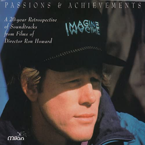 Passions & Achievements (A 20-Year Retrospective of Soundtracks from Films of Director Ron Howard)