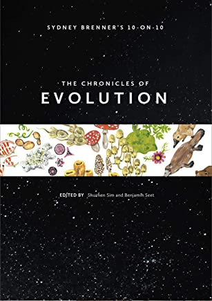 Sydney Brenner's 10-on-10: The Chronicles of Evolution (English Edition)