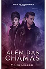 Além Das Chamas (Além Da Fronteira Livro 3) eBook Kindle