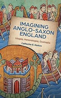 Imagining Anglo-Saxon England: Utopia, Heterotopia, Dystopia (21)