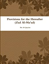 Provisions for the Hereafter: (Zad Al-Ma'ad)