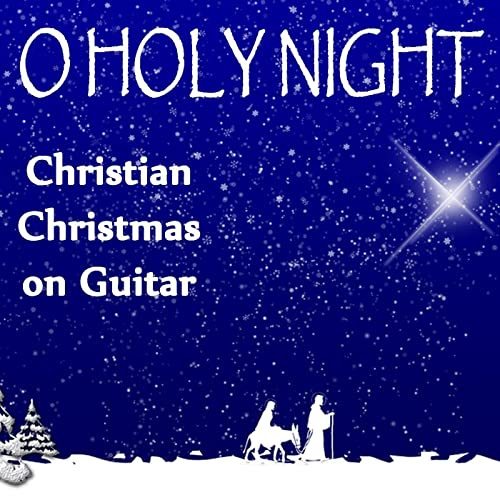 Christian Christmas Music.O Holy Night Christian Christmas On Guitar By Christian