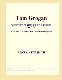 Tom Grogan (Webster's Portuguese Thesaurus Edition)