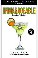 Unmanageable: A Memoir: Drunken Wisdom (The Powerless Series Book 4) Kindle Edition