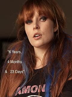 6 Years, 4 Months & 23 Days