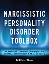 Narcissistic Personality Disorder Toolbox: 55 Practical Treatment Techniques for Clients, Their Partners & Their Children