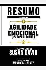 Resumo Estendido: Agilidade Emocional (Emotional Agility) - Baseado No Livro De Susan David eBook Kindle