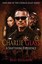 Charlie Glass: A Shattering Experience (The Charlie Glass Series)