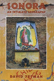Sonora: An Intimate Geography (University of Arizona Southwest Centre)